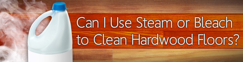 Can You Use Bleach To Clean Hardwood Floors