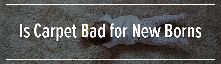 is carpet safe for babies