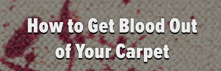 how to remove blood stains out of new carpet