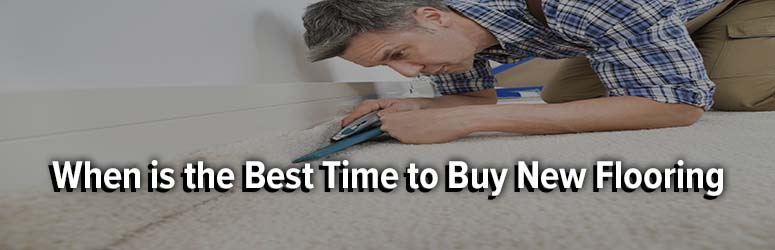 When Is The Best Time To Buy Your New Flooring When Is The Best