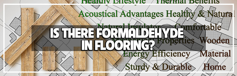 Is there formaldehyde in flooring blog banner