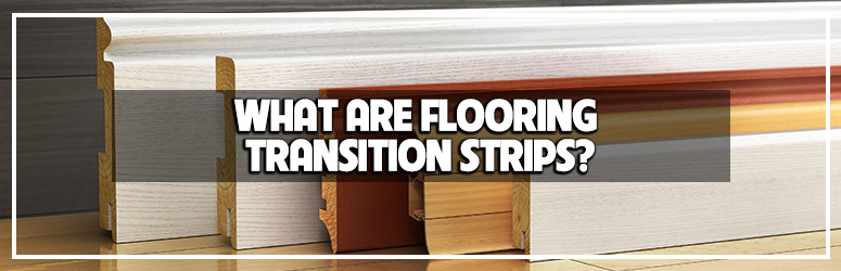 what are flooring transition strips blog banner