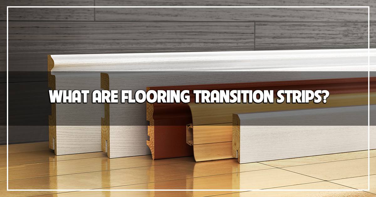 What Are Flooring Transition Strips, Transition Strips For Laminate Flooring