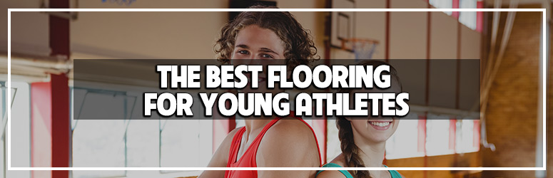 best flooring for young athletes blog banner
