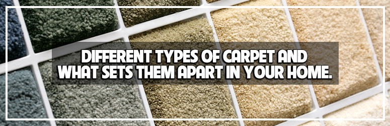 Different Types of Carpet and What Sets Them Apart