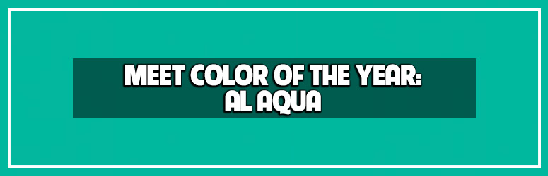 Color of the Year Al Aqua