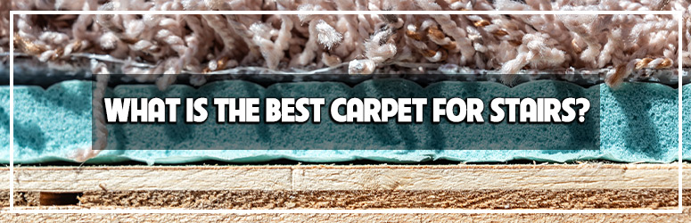 what is the best carpet for stairs blog banner