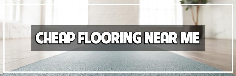 cheap flooring near me blog banner