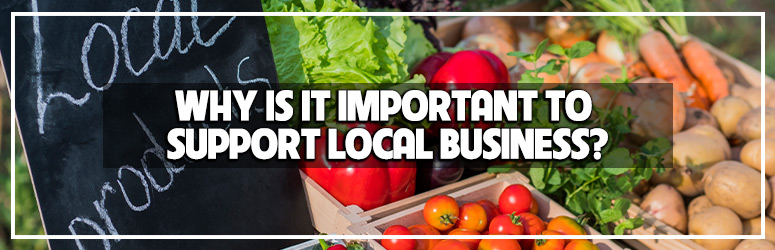Why local businesses are important blog banner