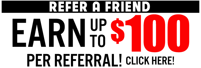 $100 Refer a Friend